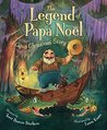 The Legend of Papa Noel: A Cajun Christmas Story (Myths, Legends, Fairy and Folktales)
