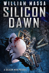 Silicon Dawn (Silicon World, #0)