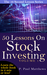 50 Lessons On Stock Investi...