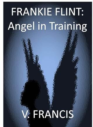 Frankie Flint: Angel in Training