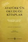 Atatürk'ün Okuduğu Kitaplar - Eski ve Yeni Yazılı Türkçe Kitaplar