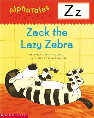 AlphaTales: Z: Zack the Lazy Zebra
