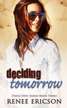 Deciding Tomorrow (These Days, #3)