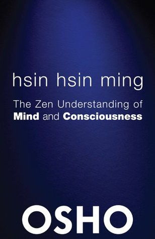 Hsin Hsin Ming: The Zen Understanding of Mind and Consciousness