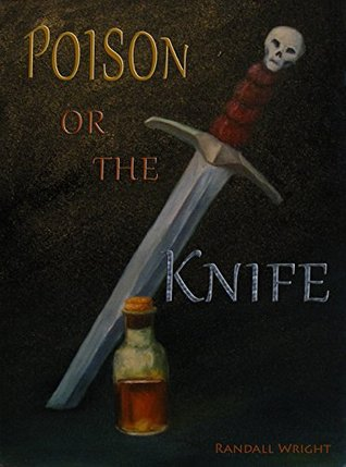 Poison or the Knife?