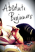 Absolute Beginners (Absolute, #1)