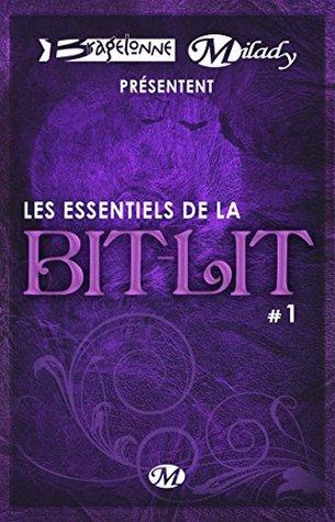 Les Essentiels de la Bit-Lit #1