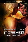 Dangerously Forever (Loving Dangerously, #5)