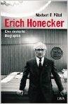 Erich Honecker: Eine deutsche Biographie