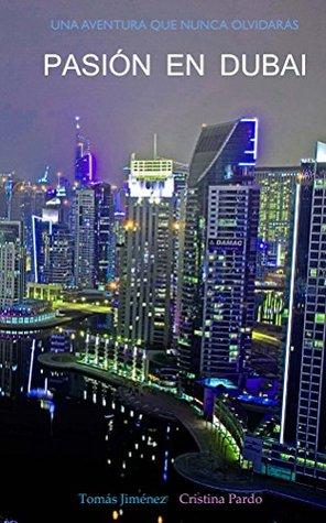 Pasión en Dubai by Tomas Jimenez Eyto