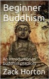 Beginner Buddhism: An Introduction to buddhist practices