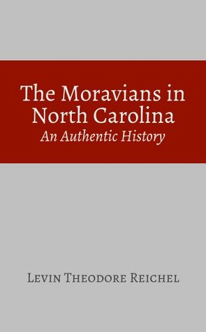 The Moravians in North Carolina: An Authentic History