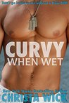 Curvy When Wet (Heroes Out of Uniform, #2)