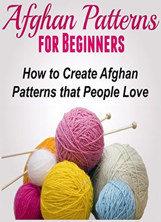 Afghan Patterns For Beginners How To Create Afghan Patterns That