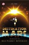 Destination Mars by S.K. Das