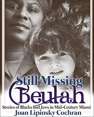 Still Missing Beulah: Stories of Blacks and Jews in Mid-Century Miami