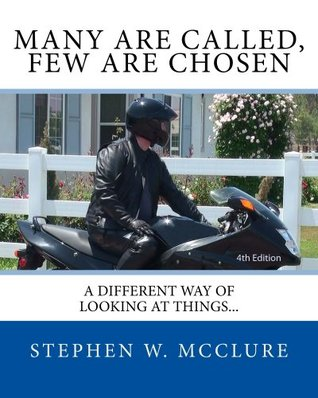 Many are Called, Few are Chosen: A Different Way of Looking at Things...