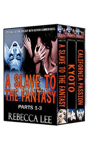 Destiny Fulfilled? (Slave to the Fantasy, #1-3)