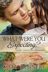 What Were You Expecting? by Katy Regnery