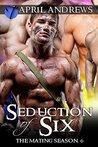 Seduction of Six (The Mating Season #6)