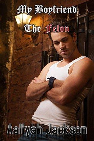 My Boyfriend The Felon
