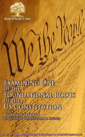 Examining One of the Foundational Roots of the United States Constitution (BasicsProject.org Pamphlet Series)
