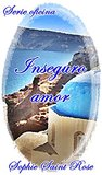 Inseguro amor by Sophie Saint Rose