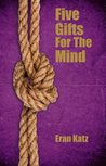Five Gifts for the Mind by Eran Katz