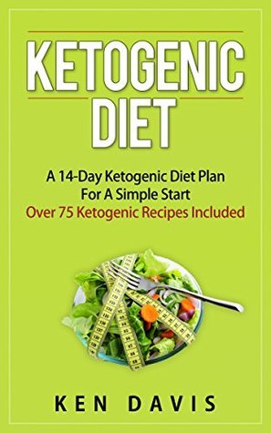 Ketogenic Diet: A 14-Day Ketogenic Diet Plan For A Simple Start