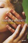Se chiudo gli occhi by Simona Sparaco