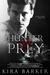 Hunter & Prey (Hunter & Prey, #1) by Kira Barker