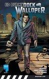 Ed Burns' Dock Walloper, Issue 1