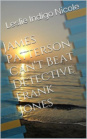 James Patterson Can't Beat Detective Frank Jones