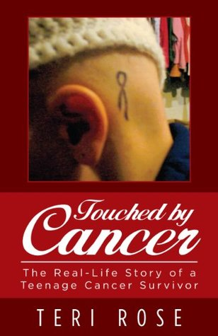 Touched by Cancer by Teri Rose