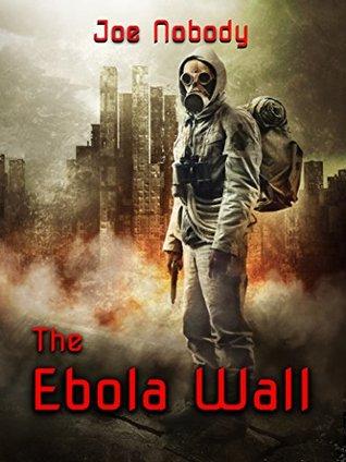 The Ebola Wall