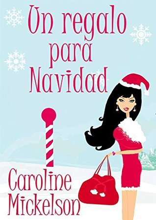 Un regalo para Navidad by Caroline Mickelson