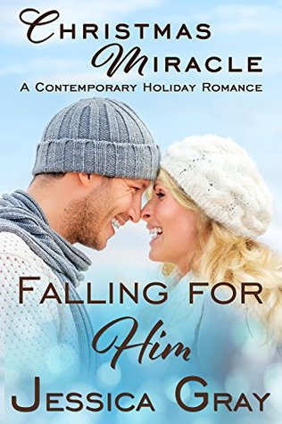 Christmas Miracle - A Contemporary Holiday Romance(Falling for Him 6.5)