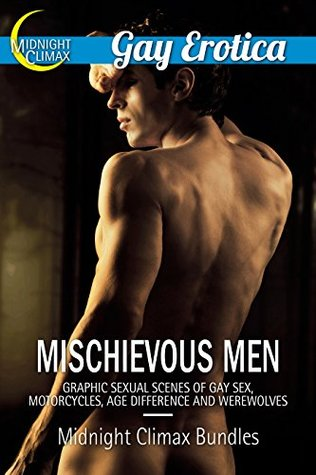 Mischievous Men (Graphic Sexual Scenes of Gay Sex, Motorcycles, and Werewolves) (Gay Erotica Bundles Book 2)