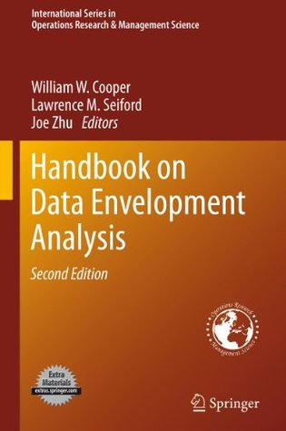 Handbook on Data Envelopment Analysis: 164 (International Series in Operations Research & Management Science)