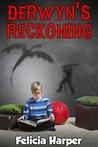 Derwyn's Reckoning by Felicia Harper