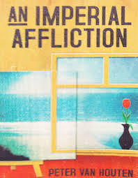 Image of: Books Goodreads An Imperial Affliction By Peter Van Houten