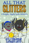 All That Glitters: A Snuggley Duggley Spider Adventure
