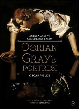Dorian Gray'in Portresi - Açıklamalı ve Sansürsüz Basım