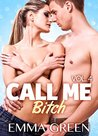 Call me bitch - volume 4 by Emma Green