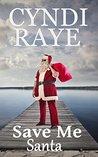 Save Me Santa by Cyndi Raye