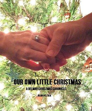 Our Own Little Christmas: A Delmar Christmas Chronicle
