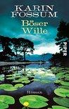 Böser Wille by Karin Fossum