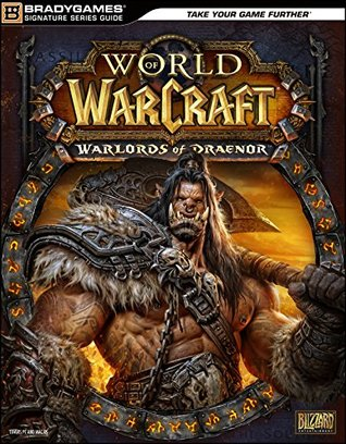 World Of Warcraft Warlords Draenor Signature Series Strategy
