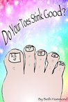 Do Your Toes Stink Good?