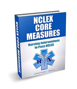 NCLEX Core Measures: Nursing Interventions to Pass NCLEX